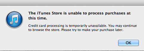 the itunes store is unable to process purchases at this time. please try again later
